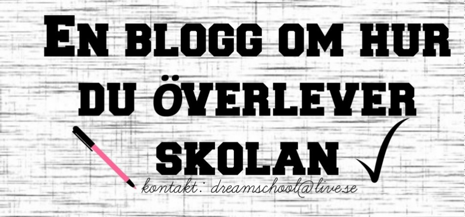 ♥ Dreamschool - En skolblogg